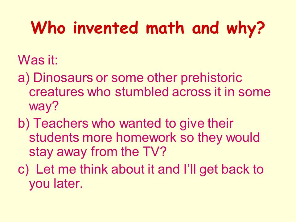 Who invented math and why.