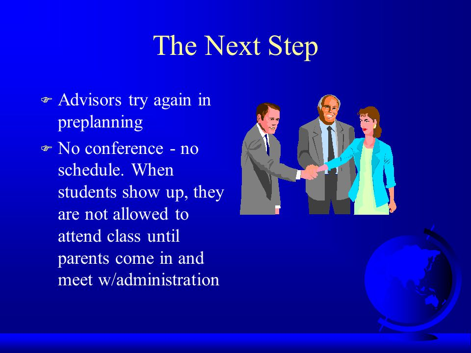 The Next Step F Advisors try again in preplanning F No conference - no schedule.