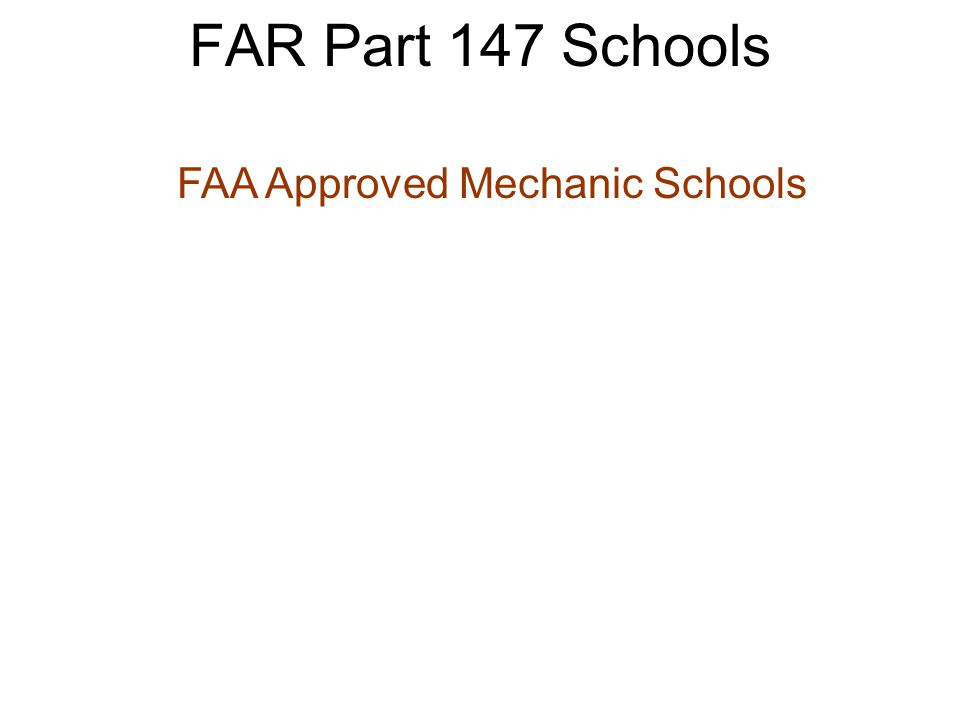 FAR Part 147 Schools FAA Approved Mechanic Schools