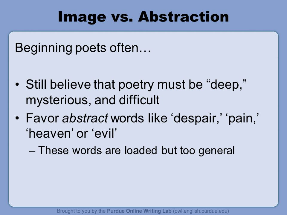 Image vs.Abstraction What to tell them: Specificity = universality.