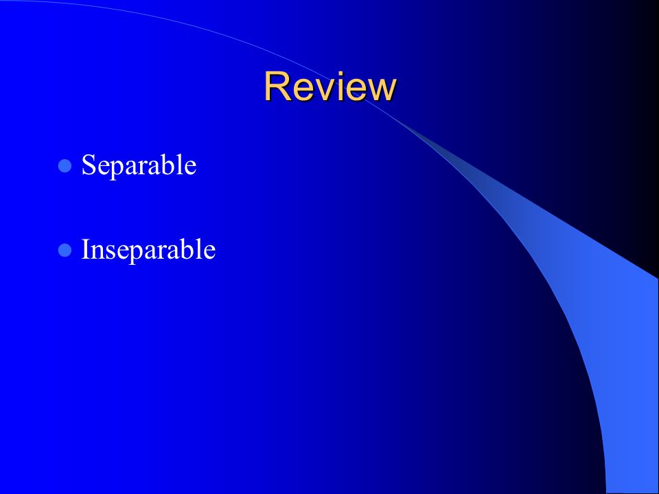 Review Separable Inseparable