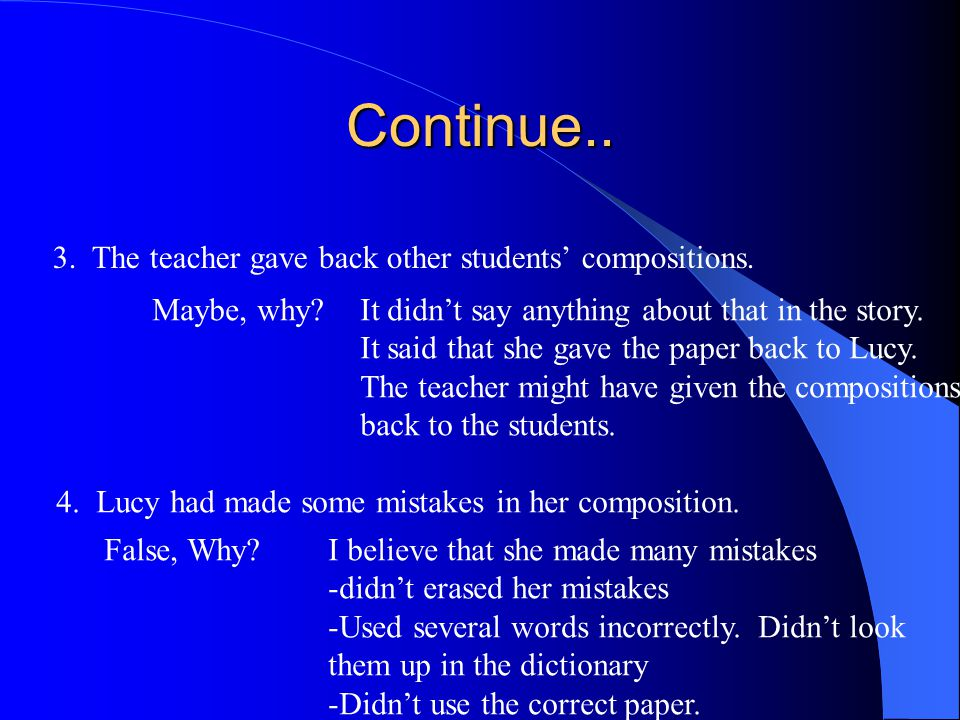 Continue..3. The teacher gave back other students' compositions.