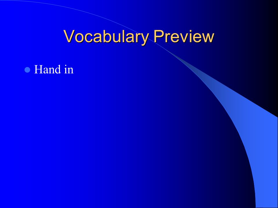 Vocabulary Preview Hand in