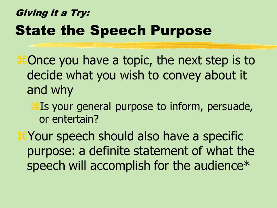 Giving it a Try: Analyze the Audience zAudiences have personalities, interests, and ambitions, all of which affect their receptiveness zLearn about th