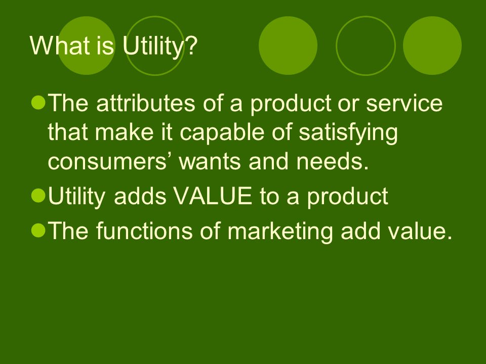 5 Economic Utilities Form Utility Place Utility Time Utility Possession Utility Information Utility
