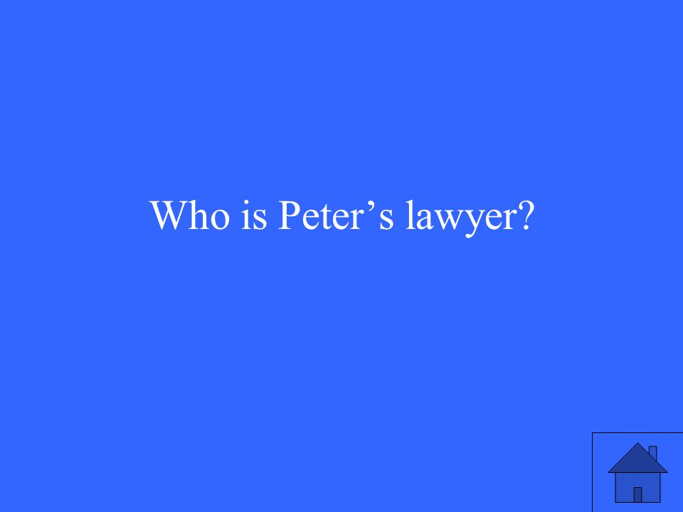 Who is Peter's lawyer