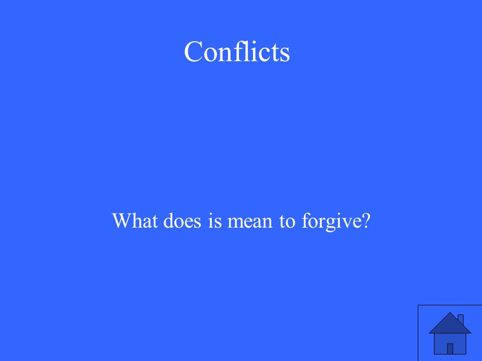 Conflicts What does is mean to forgive