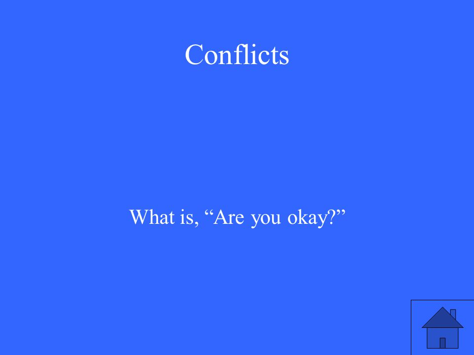 Conflicts What is, Are you okay