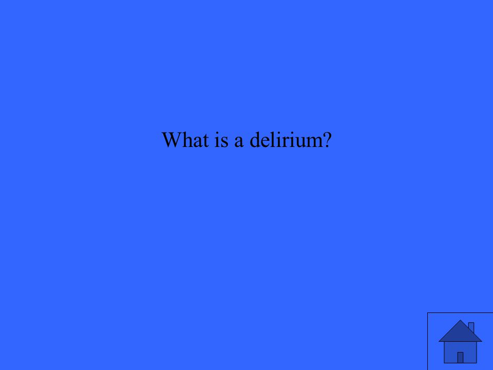 What is a delirium