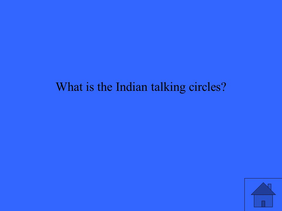 What is the Indian talking circles