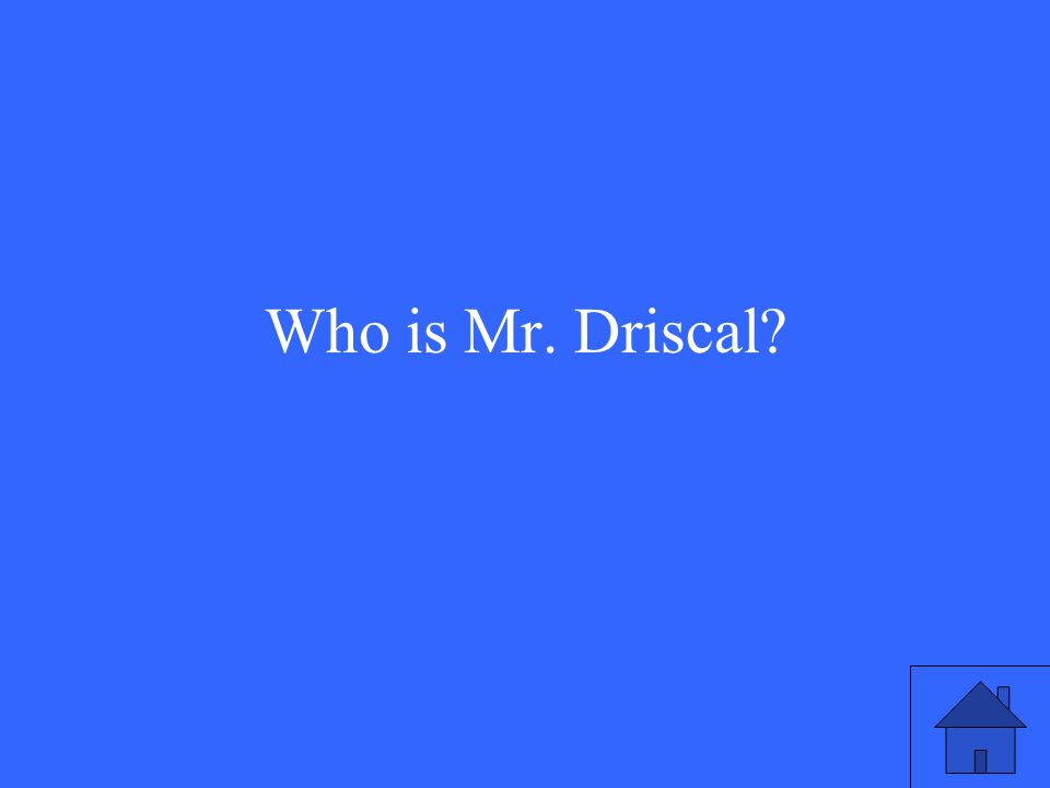 Who is Mr. Driscal