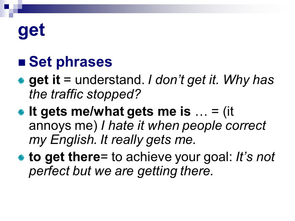 get Collocations get + past participle (grammar pattern 6).
