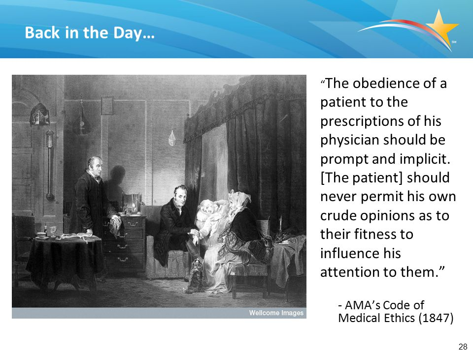 28 Back in the Day… The obedience of a patient to the prescriptions of his physician should be prompt and implicit.