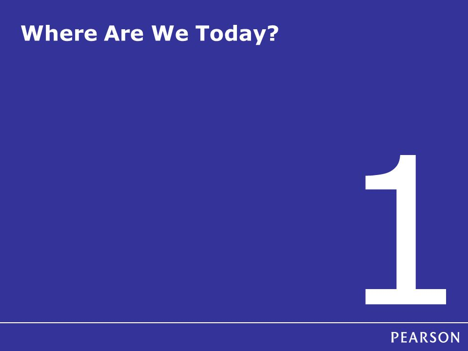 Where Are We Today? 1