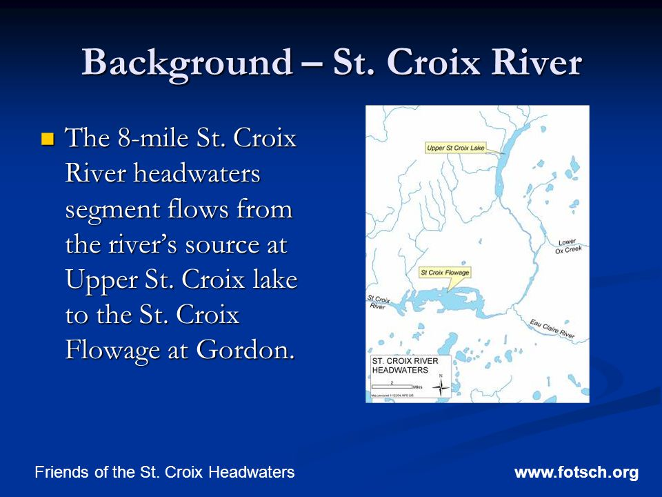 Background – St. Croix River The 8-mile St.