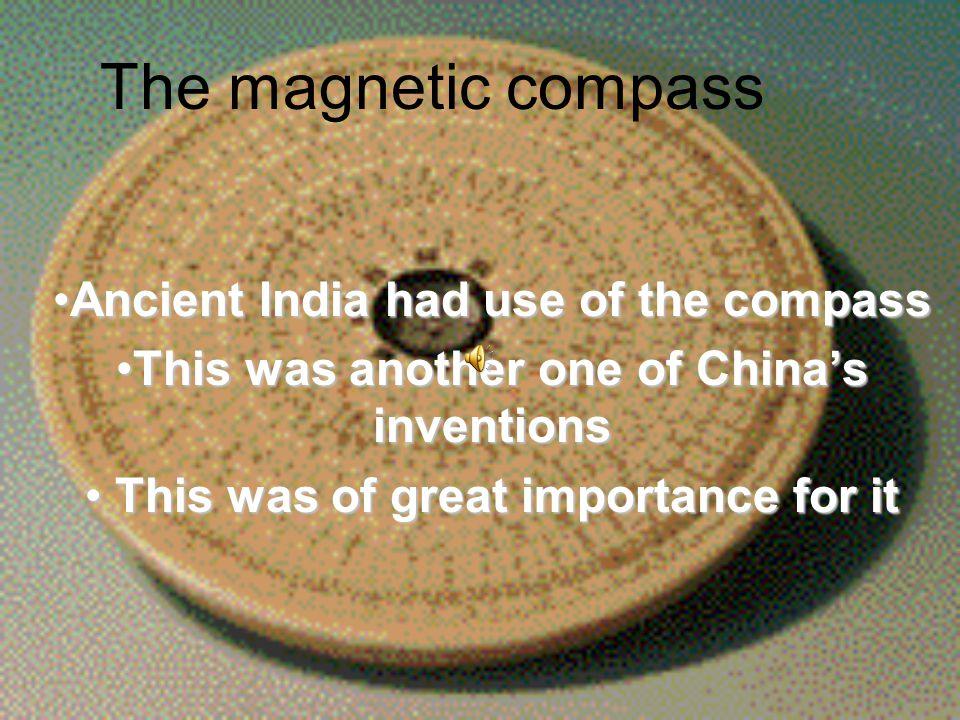 Gunpowder Chinese invented gunpowderChinese invented gunpowder India used gunpowderIndia used gunpowder Must have gotten it from themMust have gotten it from them