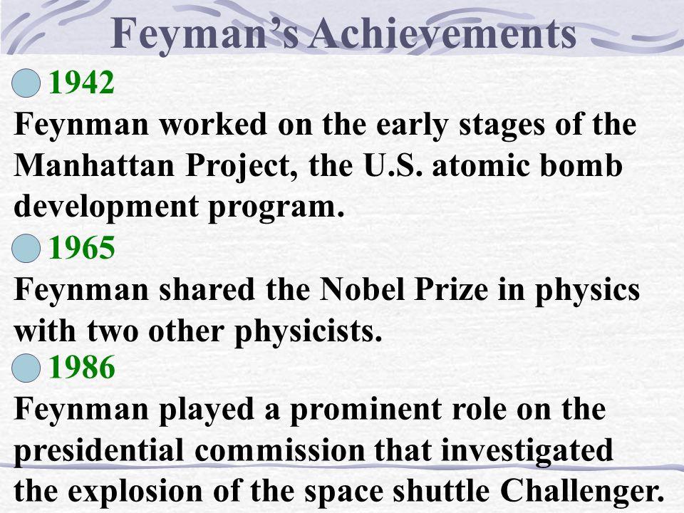 Feynman, Richard Phillips (1918-1988) American physicist and Nobel laureate