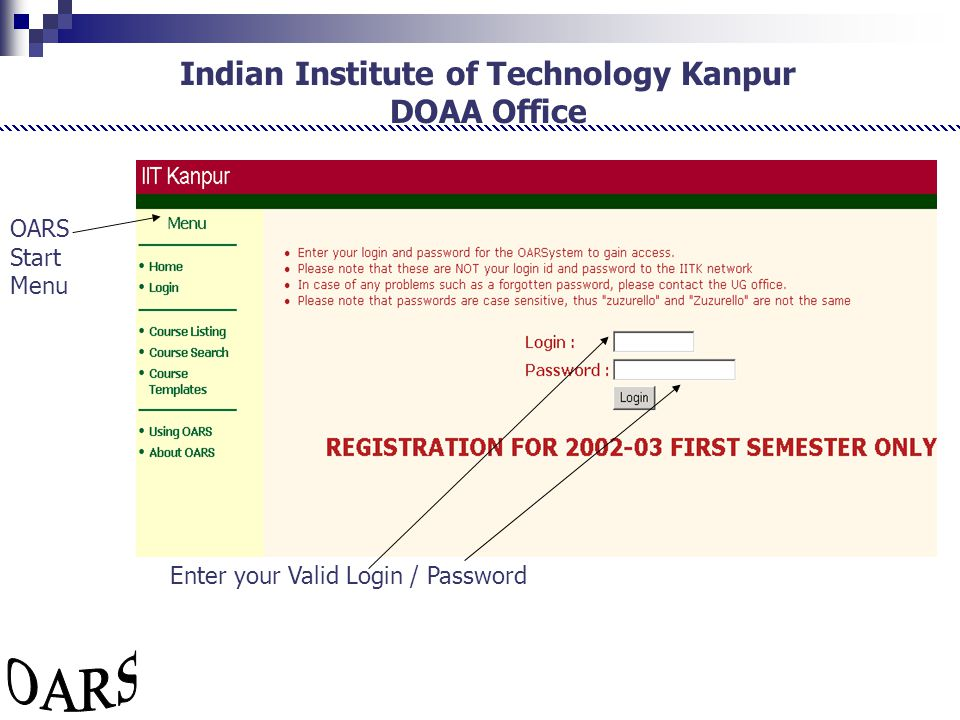 Indian Institute of Technology Kanpur DOAA Office Enter your Valid Login / Password OARS Start Menu