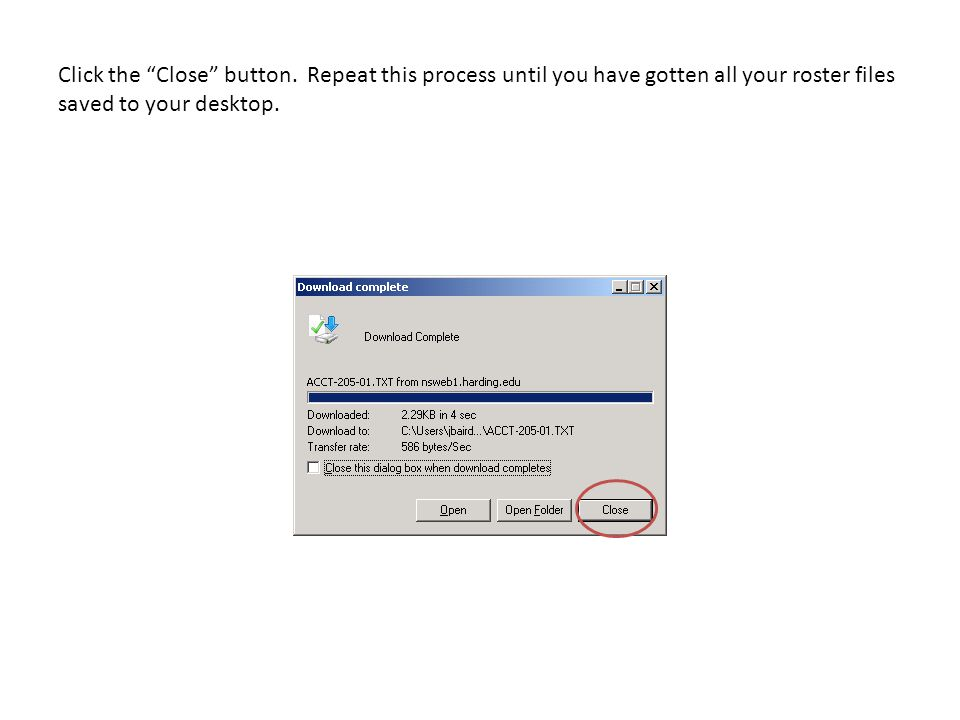 "Click the ""Close"" button. Repeat this process until you have gotten all your roster files saved to your desktop."