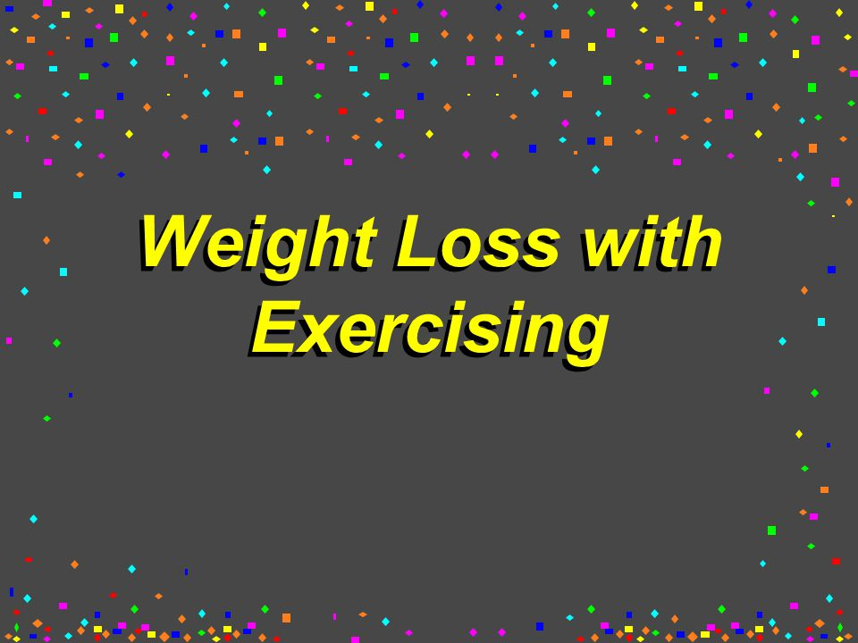 Weight Loss with Exercising