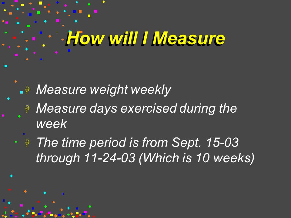 Possible Solutions H Take an aerobics class 2 times week, which would increase my exercise time by 2.5 hours per week H Walk at least 3 times a week with children for an additional 1.5 hours per a week H Go to gym 2 times a week H Decrease eating out to 2 times a week