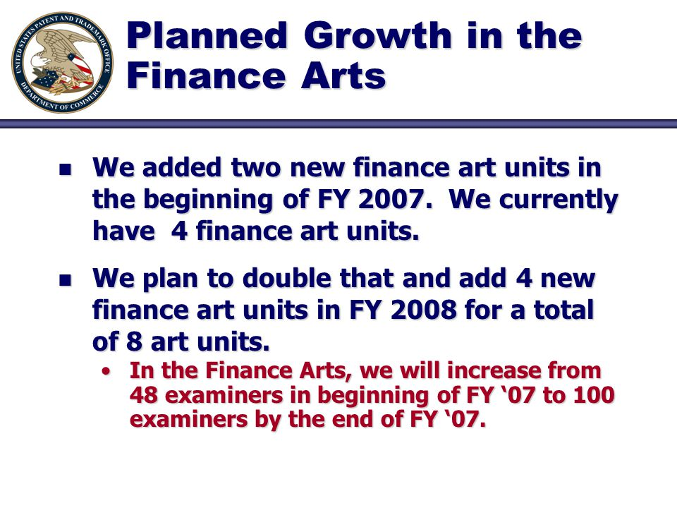 Planned Growth in the Finance Arts n We added two new finance art units in the beginning of FY 2007. We currently have 4 finance art units. n We plan