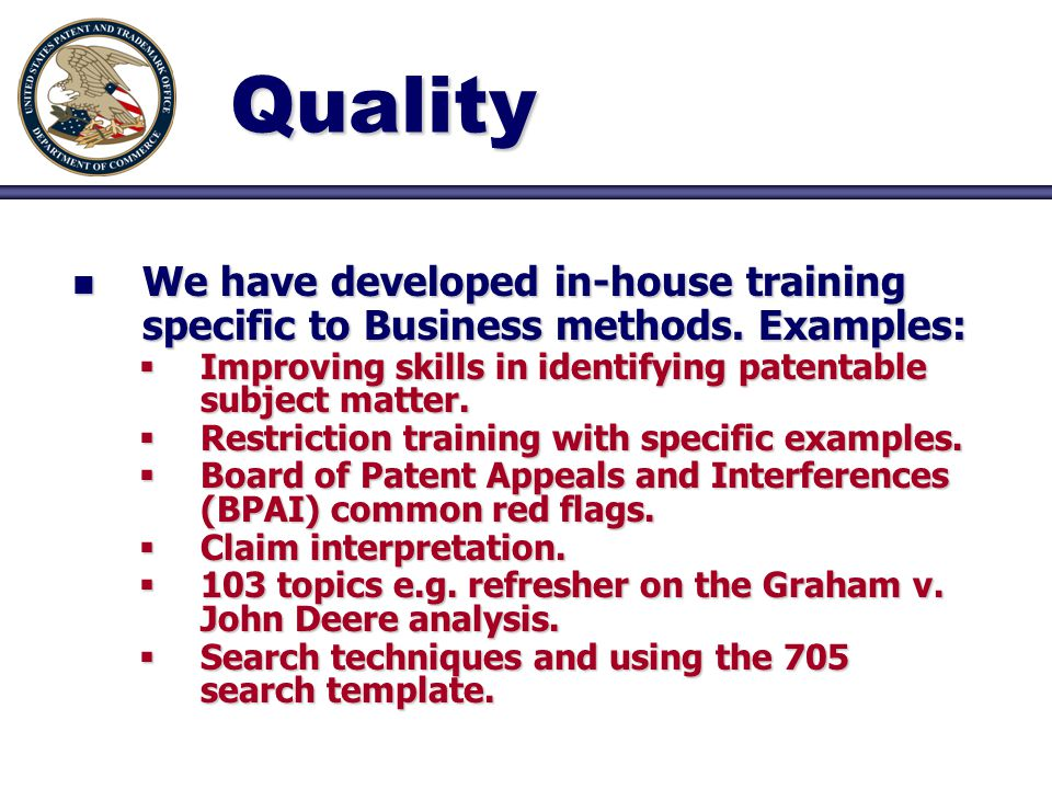 Quality n We have developed in-house training specific to Business methods.