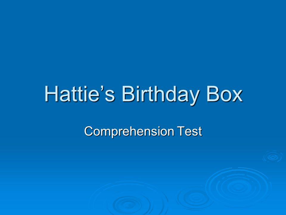 Hattie's Birthday Box Comprehension Test