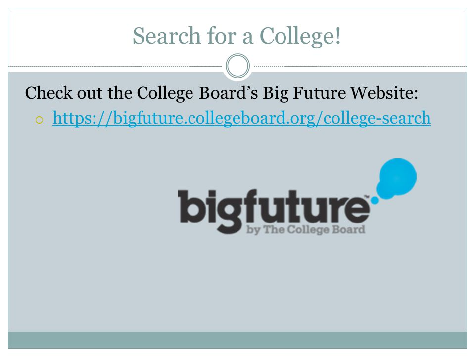 Search for a College.