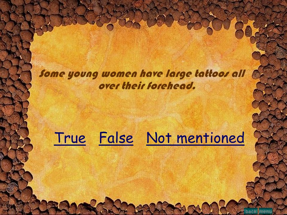 Almost all sailors have various tattoos somehow related to sea. True False Not mentioned TrueFalseNot mentioned menuback