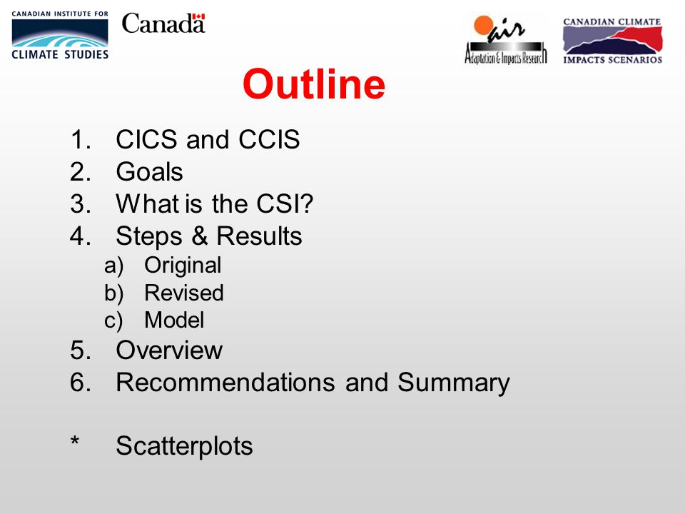 1.CICS and CCIS 2.Goals 3.What is the CSI.