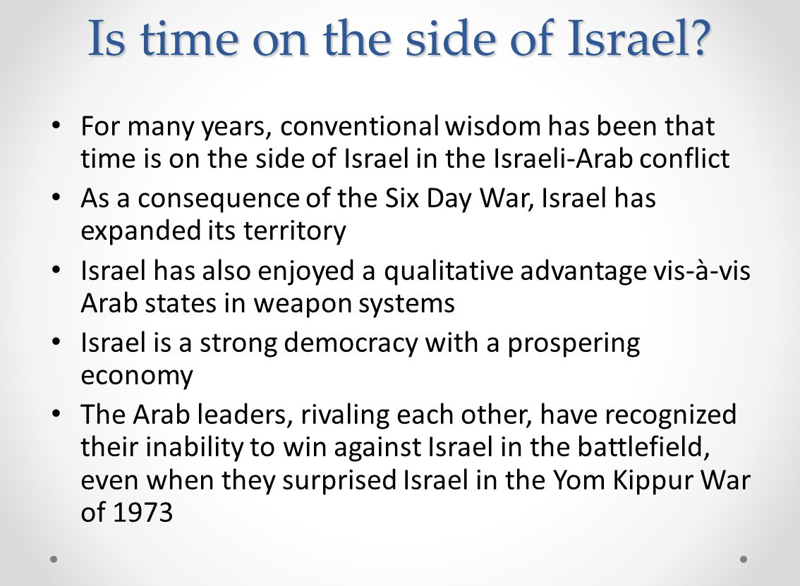 Is time on the side of Israel.