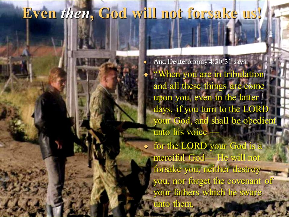 Even then, God will not forsake us.