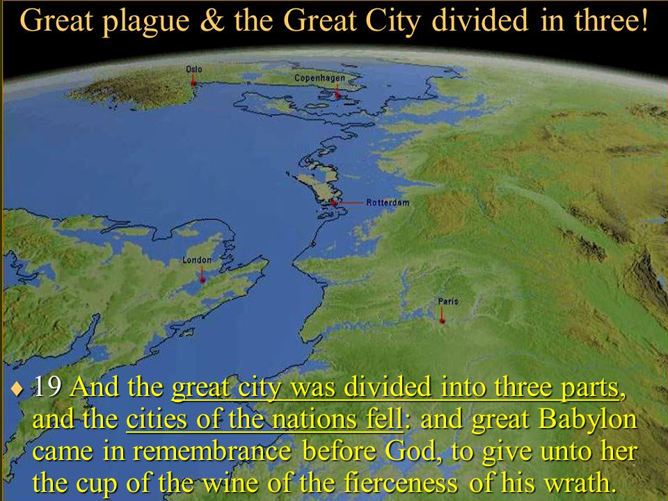 Great plague & the Great City divided in three.