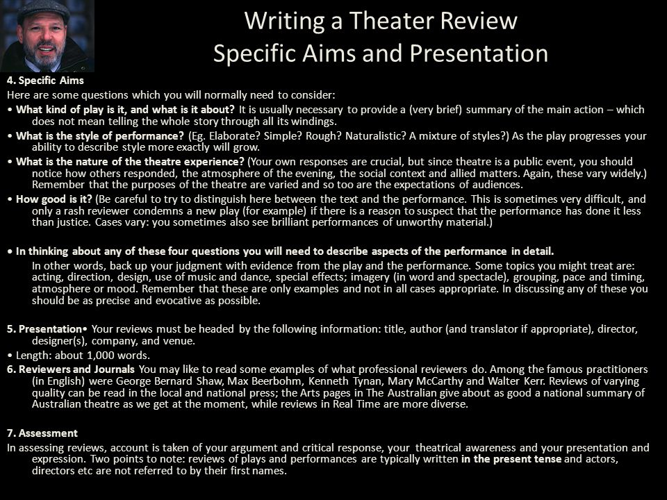 Writing a Theater Review Specific Aims and Presentation 4.