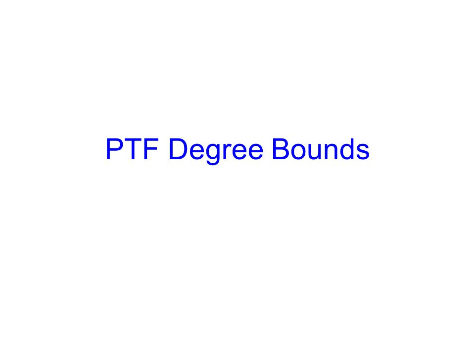 PTF Degree Bounds