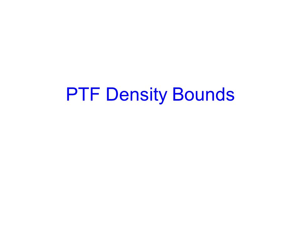 PTF Density Bounds
