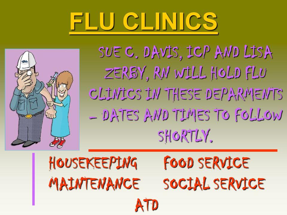 FLU CLINICS SUE C.