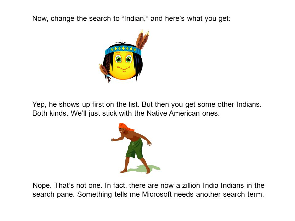 Now, change the search to Indian, and here's what you get: Yep, he shows up first on the list.