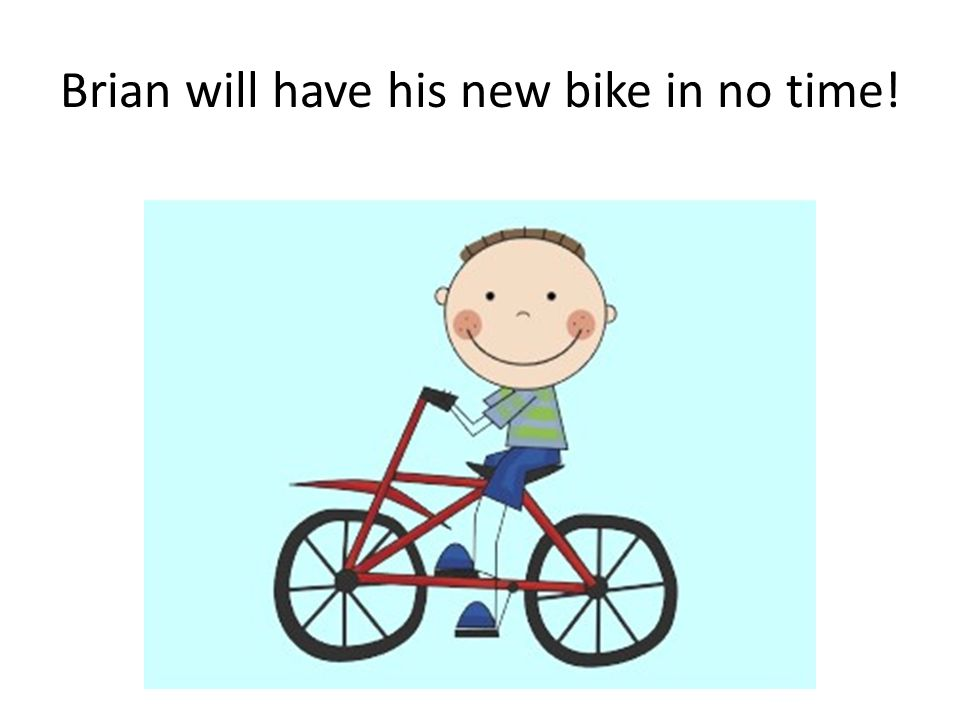 Brian will have his new bike in no time!