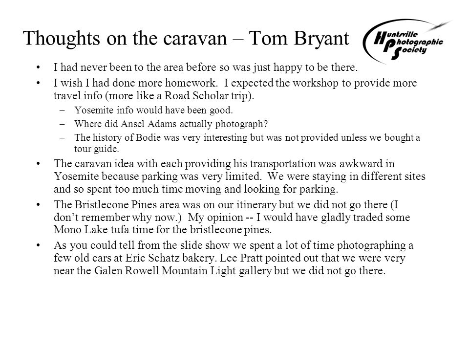 Thoughts on the caravan – Tom Bryant I had never been to the area before so was just happy to be there.