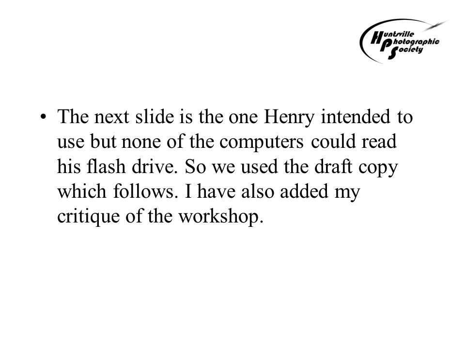 The next slide is the one Henry intended to use but none of the computers could read his flash drive.