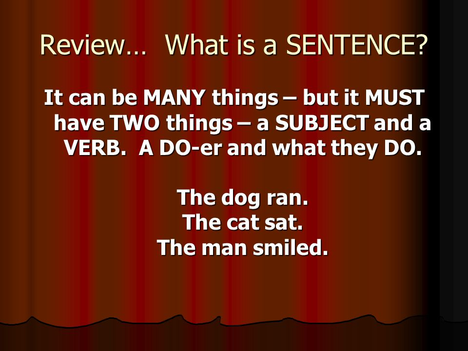 Review… What is a SENTENCE.