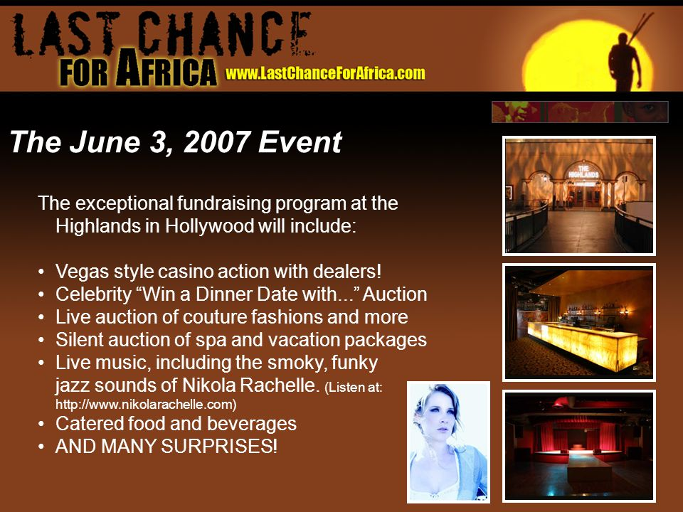 The June 3, 2007 Event The exceptional fundraising program at the Highlands in Hollywood will include: Vegas style casino action with dealers.