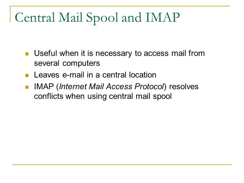 Store and Forward E-mail Retrieval E-mail is routed using SMTP (Simple Mail Transfer Protocol) over the Internet.