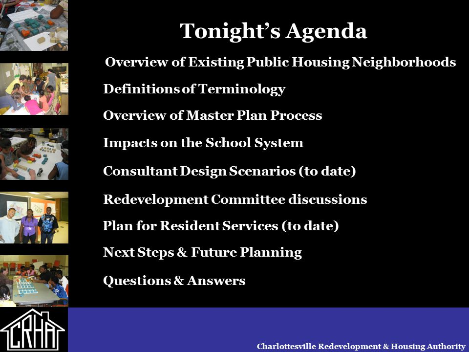 Tonight's Agenda Overview of Existing Public Housing Neighborhoods Definitions of Terminology Overview of Master Plan Process Impacts on the School Sy