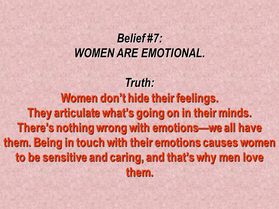 Belief #6: JEALOUSY AND POSSESSIVENESS ARE A PART OF BEING A WOMAN. Truth: Women are protective of what belongs to them. They protect the things they