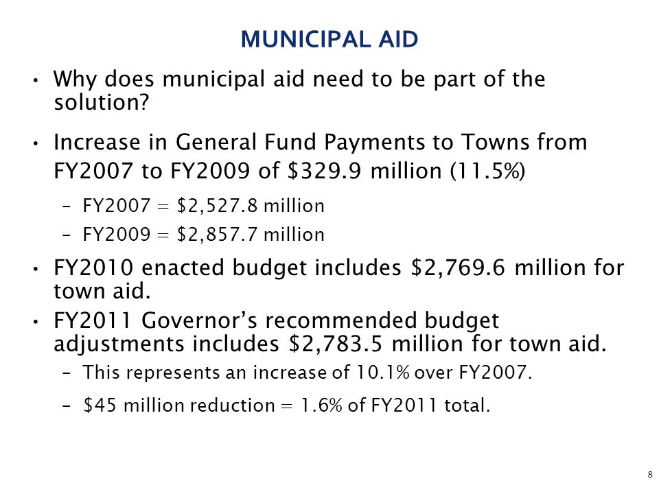 8 MUNICIPAL AID Why does municipal aid need to be part of the solution.