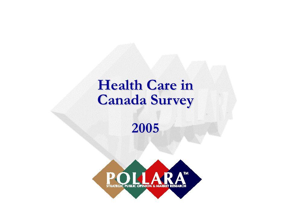 Health Care in Canada Survey 2005 Health Care in Canada Survey 2005