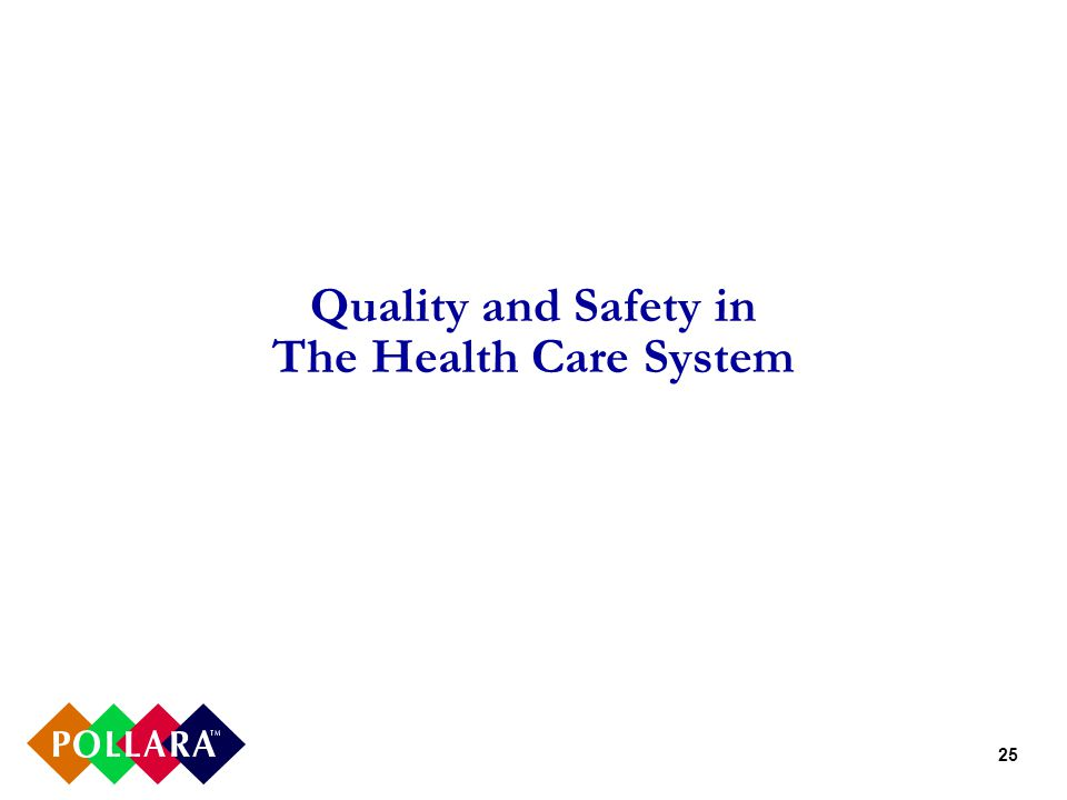 25 Quality and Safety in The Health Care System